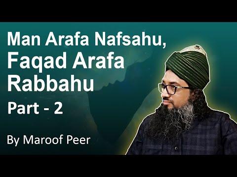 MAN ARFA NAFSA HU - FAQAD ARAFA RABBA HU - Part 02