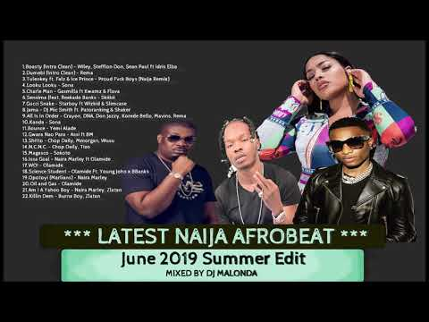 LATEST NAIJA AFROBEAT JUNE 2019 SUMMER EDIT BY DJ MALONDA FT Rema | Naira Marley | Zlatan | Wizkid