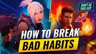 """How Do I Break Bad Habits?"" - A Valorant Guide"