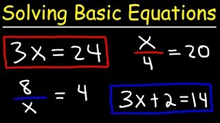 Algebra Basics - Solving Basic Equations - Quick Review!