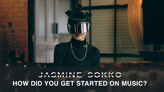 Unmasking Jasmine Sokko: Part 1   How Did You Get Started On Music?