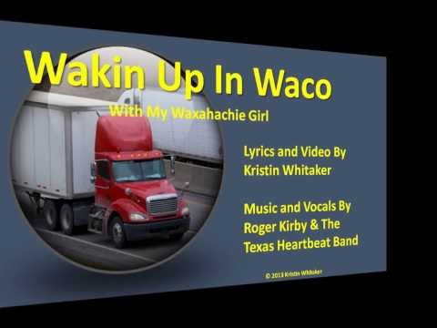 Wakin' Up In Waco -- With Lyrics