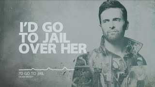 Dean Brody I'd Go To Jail