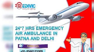 Book Low-Cost and Best Amenity by Medivic Air Ambulance in Patna