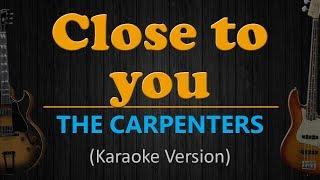 CLOSE TO YOU - The Carpenters (HD Karaoke)