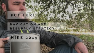 PCT Thru Hike 2019, How I Will Navigate the Trail and My Resupply Plan
