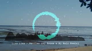 Liva Liva - Rosiloa (Dj Recon x Dj Malz Remix)