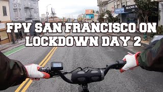 Lockdown Day 2 in San Francisco - City Scrambler - FPV Footage E-Bike Ride (GoPro Hero 7)