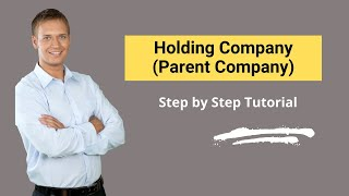 Holding Company (Parent Company) | Examples | Rights & Responsibility
