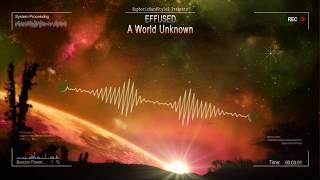 Effused - A World Unknown [HQ Edit]