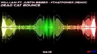 Will.i.Am Ft. Justin Bieber   #Thatpower (Dead C∆T Bounce Remix)
