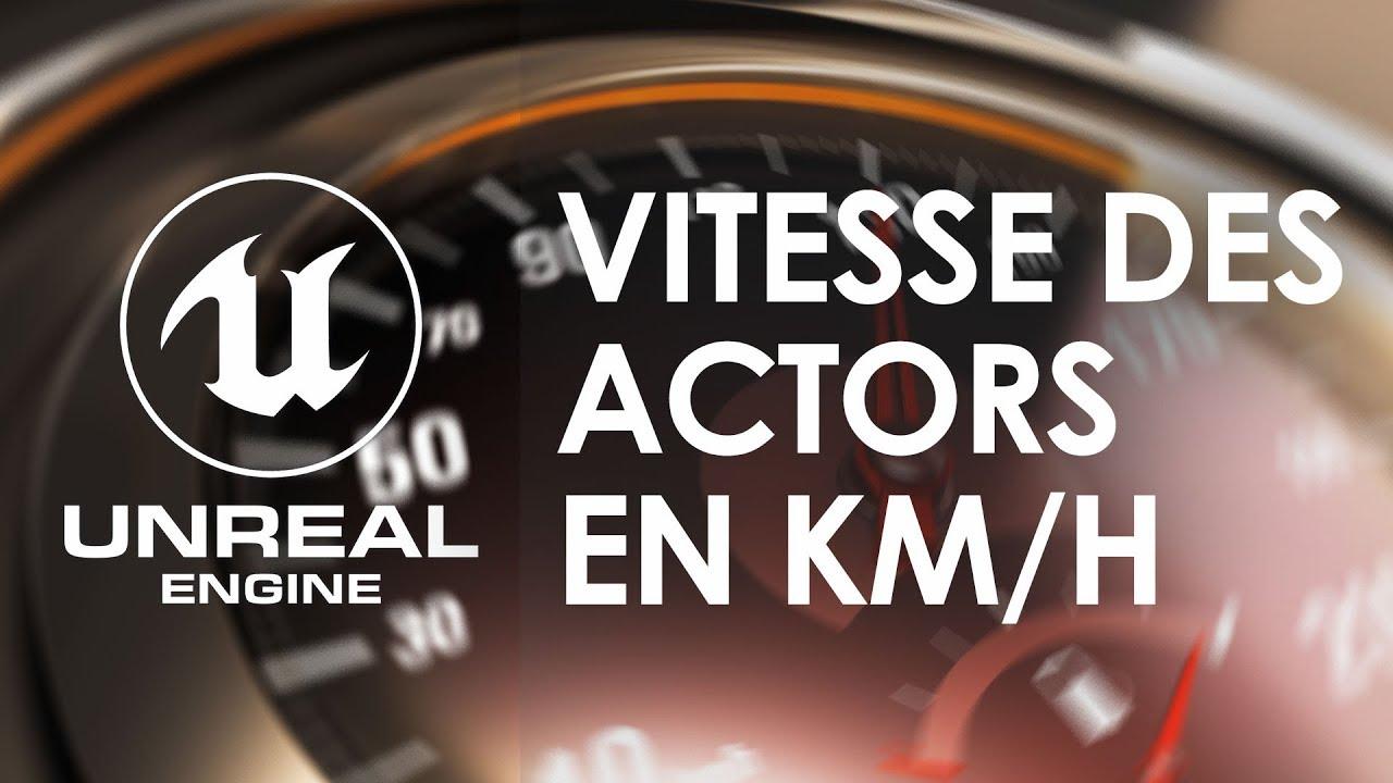 VITESSE DE DEPLACEMENT EN KM/H - Tuto Unreal engine 4 FR