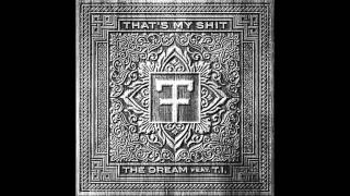 The Dream - That's My Shit feat. T.I. (CDQ)