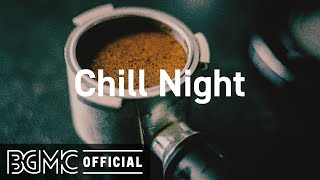 Chill Night: Calm Piano Jazz - Smooth Jazz Cafe Instrumental Music for Stress Relief