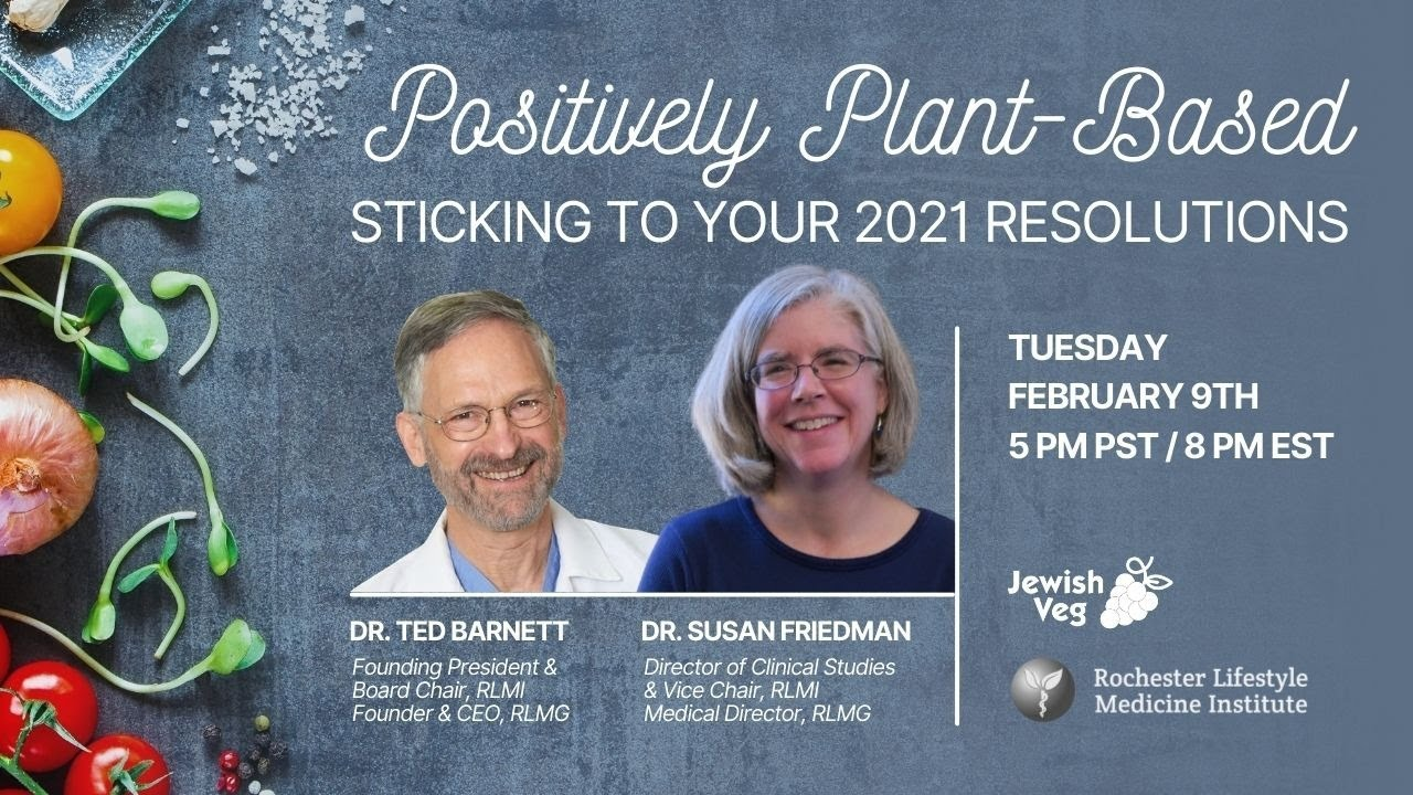 Positively Plant-Based: Sticking To Your 2021 Resolutions