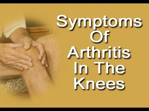 Video Symptoms Of Arthritis In Knees