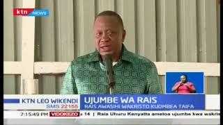 Ujumbe wa Rais: Rais Uhuru awataka Wakenya kuhimiza amani, maridhiano nchini Kenya