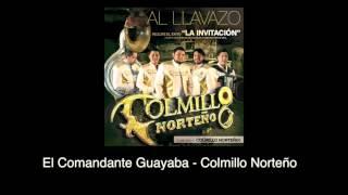 El comandante guayaba (Audio) - Colmillo Norteño (Video)