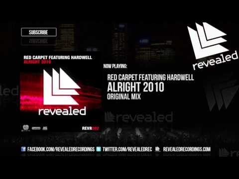 Red Carpet Feat. Hardwell - Alright 2010 (Original Mix)