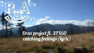Drax Project Ft. SIX60   Catching Feelings Lyric (R.S.A Sy)
