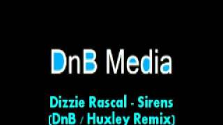 Dizzie Rascal - Sirens (DnB / Huxley Remix)