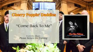 Cherry Poppin' Daddies - Come Back to Me [Audio Only]
