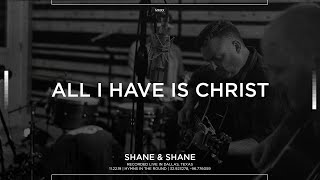 """Video thumbnail of """"All I Have Is Christ [Acoustic] - Shane & Shane"""""""