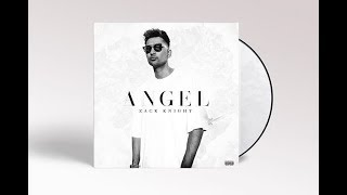 Zack Knight   Angel (Official Audio)