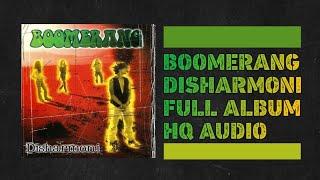 Boomerang - Disharmoni Full Album (HQ Audio)