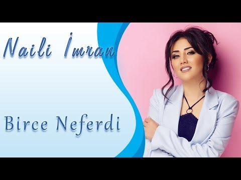 Naili İmran - Birce Neferdi   (Official Music Video 2019)