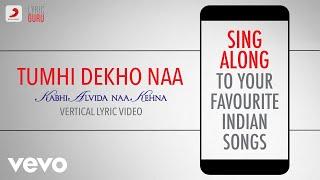 Tumhi Dekho Naa - Kabhi Alvida Naa Kehna|Official