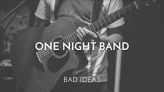 ONE NIGHT BAND | Bad Ideas (Alle Farben Cover)
