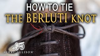Tie Your Dress Shoes Using the Berluti Knot