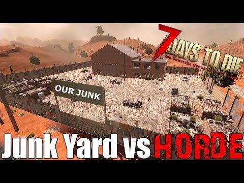 7 Days To Die - Junk Yard vs Blood Moon Horde - Alpha 17