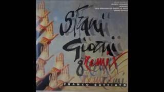 Franco Battiato - Strani Giorni Remix 1: Dance Version
