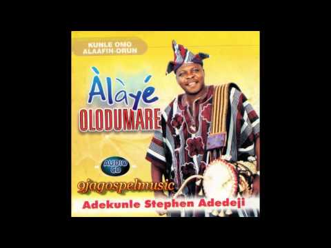 Adekunle Stephen Adedeji - Alaye Olodumare
