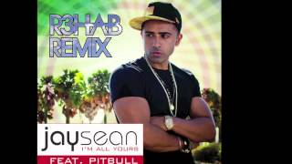 Jay Sean - I'm All Yours (R3hab Remix)