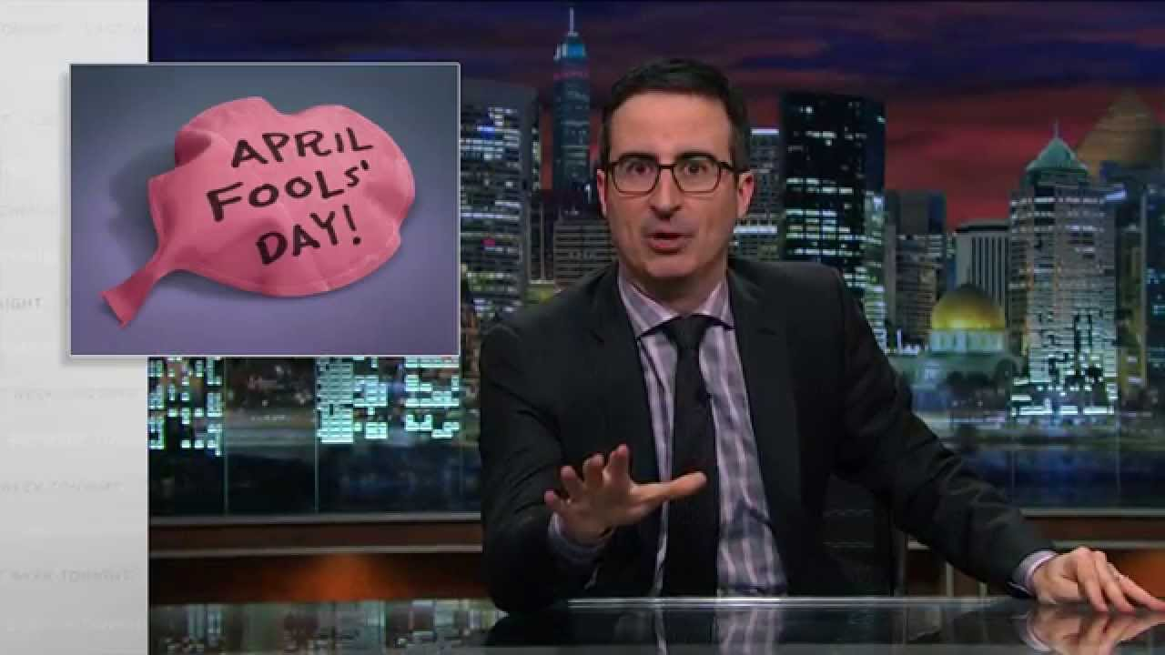 John Oliver Helps Explain Why April Fools' Day Is Terrible In Every Way