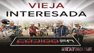 Vieja Interesada - Codigo FN (Estreno 2015) Banda