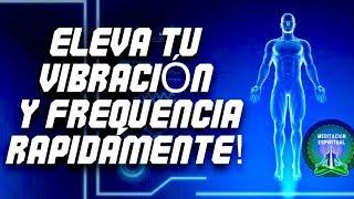 ¡11 MANERAS SIMPLES DE LEVANTAR RÁPIDAMENTE SU FRECUENCIA Y VIBRACIÓN!