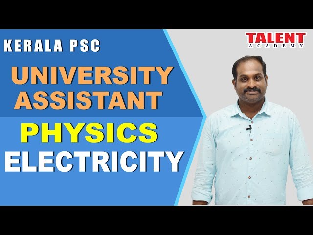 Kerala PSC Physics for University Assistant Exam | ELECTRICITY -1