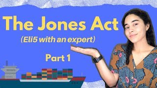 The Jones Act Explained | Part 1