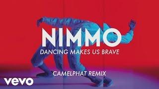 Nimmo   Dancing Makes Us Brave (CamelPhat Remix) [Audio]