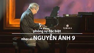 Phóng Sự Nhạc Sĩ Nguyễn Ánh 9 (Paris By Night 83)