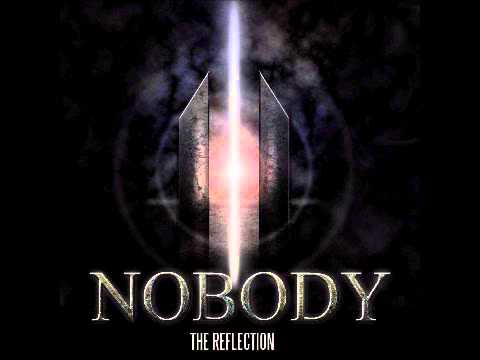 Nobody - The Reflection