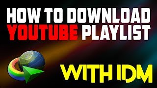 How To Download YouTube Full Playlist With IDM | Multi YouTube Download