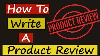 How To Write A Great Product Review Every Time