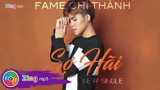 Sợ Hãi - Fame Chí Thành (Single)