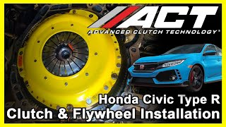 ACT Clutch Install: 2017-19 Honda Civic Type R 2.0L Turbo