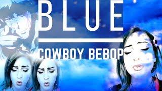 COWBOY BEBOP - Blue (COVER by kLEM ENtiNE)